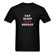 T-Shirts ~ Men's T-Shirt ~ Eat.Sleep.Wine.Repeat 2014
