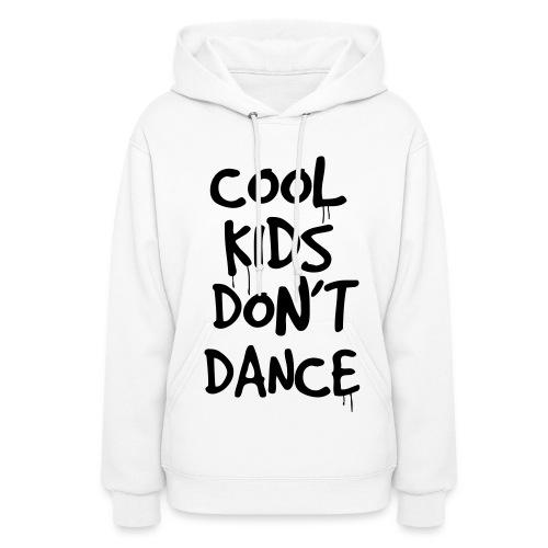 Cool Kids Don't Dance - Women's Hoodie