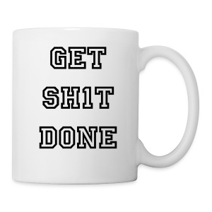 G E T  S H 1 T  D O N E  - Coffee/Tea Mug
