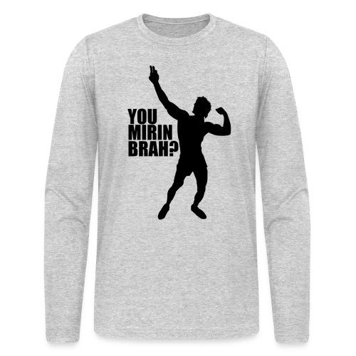 Long Sleeve T-Shirt Zyzz You Mirin Brah? - Men's Long Sleeve T-Shirt by Next Level