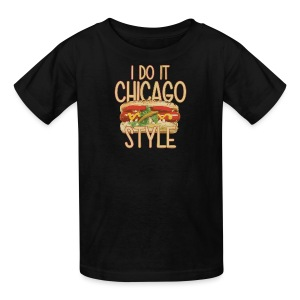 I Do It Chicago Style - Kids' T-Shirt
