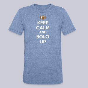 Keep Calm And Bolo Up - Unisex Tri-Blend T-Shirt by American Apparel