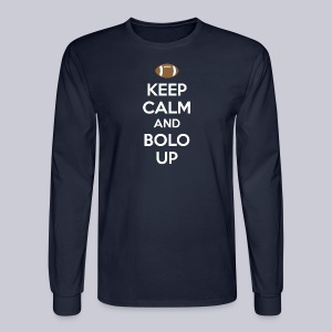 Keep Calm And Bolo Up - Men's Long Sleeve T-Shirt