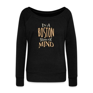In A Boston State of Mind - Women's Wideneck Sweatshirt