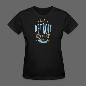 A Detroit State Of Mind - Women's T-Shirt