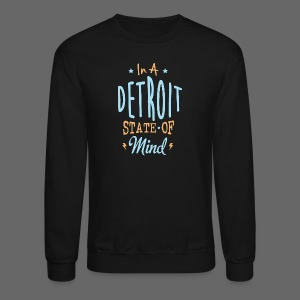 A Detroit State Of Mind - Crewneck Sweatshirt