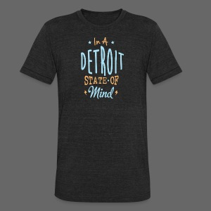 A Detroit State Of Mind - Unisex Tri-Blend T-Shirt by American Apparel