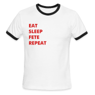 T-Shirts ~ Men's Ringer T-Shirt ~ EAT.SLEEP.FETE.REPEAT