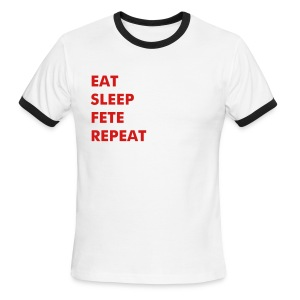 EAT.SLEEP.FETE.REPEAT - Men's Ringer T-Shirt
