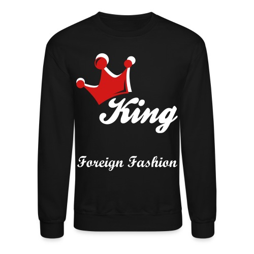 King Foreign Fashion Crewneck - Crewneck Sweatshirt
