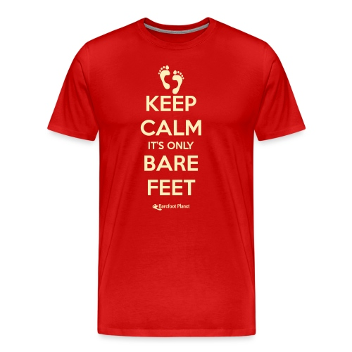 Keep Calm, Only Bare Feet - Men's Tee - Men's Premium T-Shirt