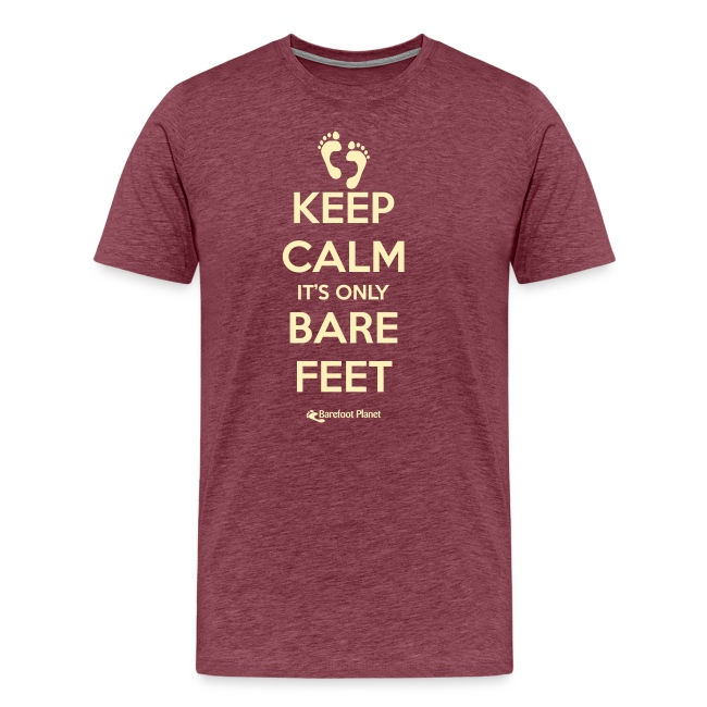 Keep Calm, Only Bare Feet - Men's Tee