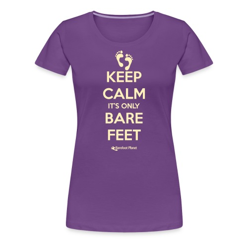 Keep Calm, Only Bare Feet - Women's Tee - Women's Premium T-Shirt