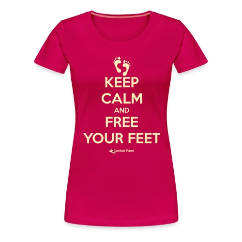 Keep Calm, Free Your Feet - Women's Tee - Women's Premium T-Shirt