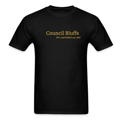 Council Bluffs Not a Total Shithole Since 1853 - Men's T-Shirt