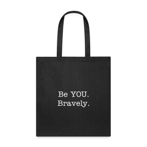 Be YOU. Bravely. -Canvas Tote- - Tote Bag