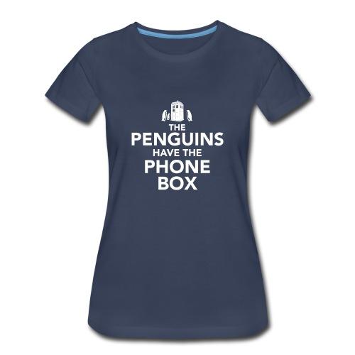 The Penguins Have the Phone Box - Women's Premium T-Shirt