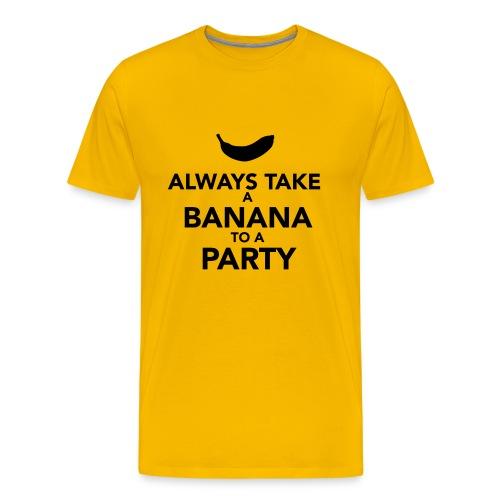Always take a Banana to a Party - Men's Premium T-Shirt