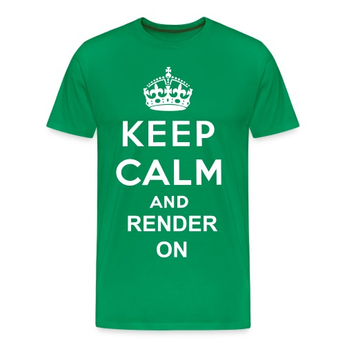 Keep Calm And Render On T-Shirt - Men's Premium T-Shirt