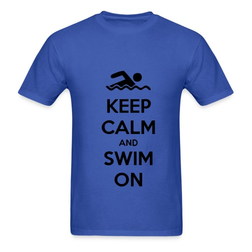 Keep Calm And Swim On - Men's T-Shirt