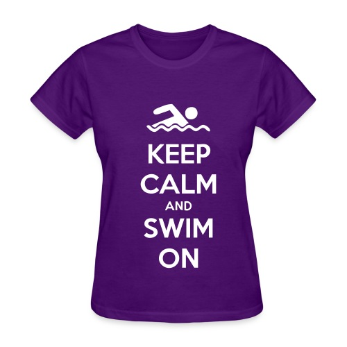Keep Calm And Swim On - Women's T-Shirt