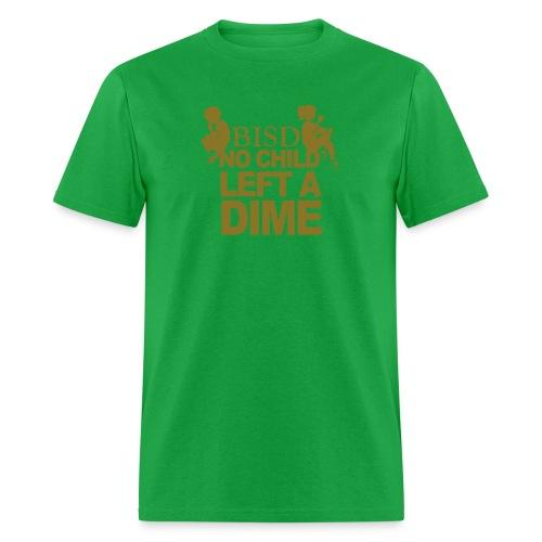 BISD - No Child Left A Dime - Limited Edition - Men's T-Shirt