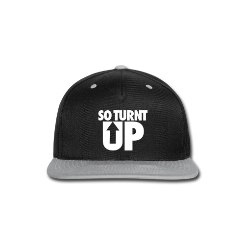 SO TURNT UP - Snap-back Baseball Cap