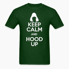 Keep Calm And Hood Up