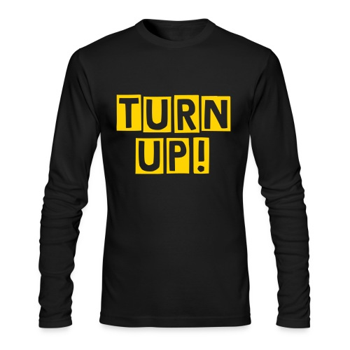 TURN UP - Men's Long Sleeve T-Shirt by Next Level