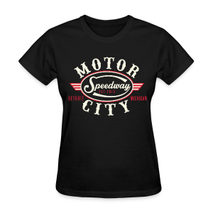 MOTOR CITY SPEEDWAY - Women's T-Shirt