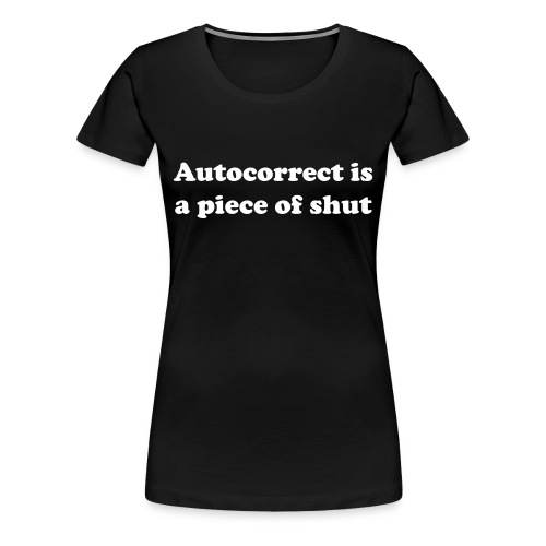 Autocorrect - Female  - Women's Premium T-Shirt
