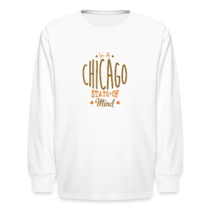 Chicago State Of Mind - Kids' Long Sleeve T-Shirt