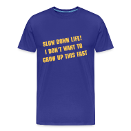 T-Shirts ~ Men's Premium T-Shirt ~ (New) Slow Down Life. TM  Mens Shirt