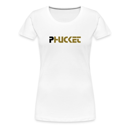 WOMANS PHUCKET TEE - Women's Premium T-Shirt