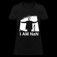 T-Shirts ~ Women's T-Shirt ~ I Am NaN (Women's)