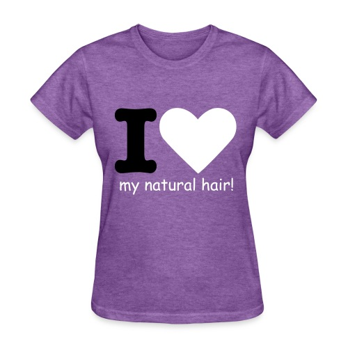 I love my natural hair - black and white lettering - Women's T-Shirt