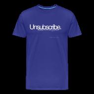 T-Shirts ~ Men's Premium T-Shirt ~ Unsubscribe