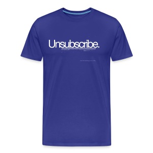 Unsubscribe - Men's Premium T-Shirt