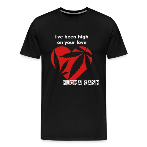 high on your love T - Men's Premium T-Shirt
