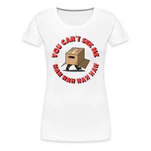 Women's: You Can't See Me - Women's Premium T-Shirt