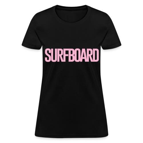 Surfboard  - Women's T-Shirt