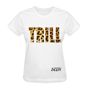 Trill For Woman - Women's T-Shirt
