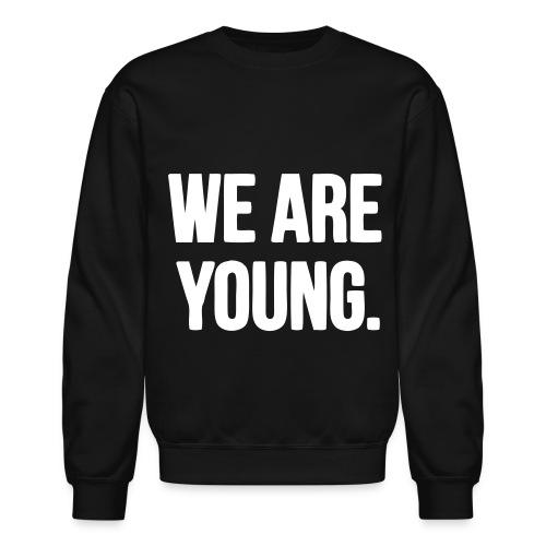 We are young crewneck - Crewneck Sweatshirt