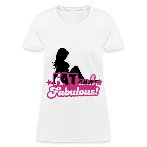Fat and Fabulous - Women's T-Shirt