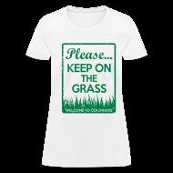 Women's T-Shirts ~ Women's T-Shirt ~ Keep on the Grass Colorado
