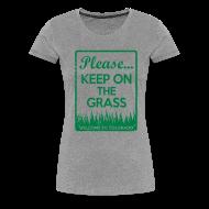 Women's T-Shirts ~ Women's Premium T-Shirt ~ Keep on the Grass Colorado