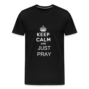 JUST PRAY - Men's Premium T-Shirt