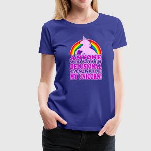 Funny! Can't Ride My Unicorn (Vintage Distressed) - Women's Premium T-Shirt