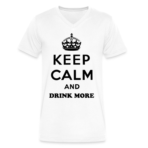 KEEP CALM AND DRINK MORE - Men's V-Neck T-Shirt by Canvas