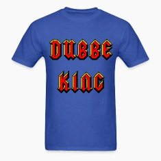 Dubbe King T-Shirts